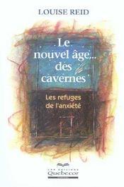 Le Nouvel Age Des Cavernes ; Les Refuges De L'Anxiete - Intérieur - Format classique