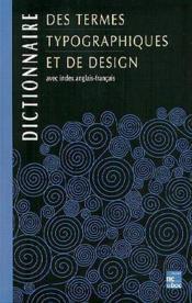 Dictionnaire Des Termes Typographiques Et De Design - Couverture - Format classique