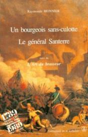 Un bourgeois sans-culotte ; le général Santerre ; l'art du brasseur - Couverture - Format classique