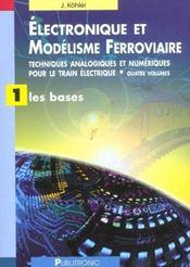 Electronique et modelisme ferroviaire. techniq analog et numer train elec. vo - Intérieur - Format classique