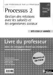 LES PROCESSUS 2 ; gestion des relations avec les salariés et organismes sociaux ; BTS CGO ; 2e année ; livre du professeur - Couverture - Format classique