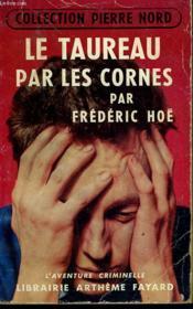 Le Taureau Par Les Cornes. Collection L'Aventure Criminelle N° 9. - Couverture - Format classique