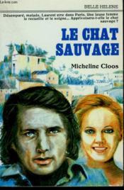 Le Chat Sauvage. Collection : A La Belle Helene. - Couverture - Format classique