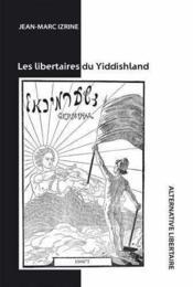 Les libertaires du yiddishland - Couverture - Format classique