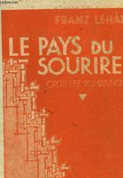 Le Pays Du Sourire Operette Romantique En Trois Actes - Couverture - Format classique