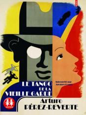 Le tango de la vieille garde - Couverture - Format classique