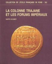 La colonne Trajane et les forums impériaux - Couverture - Format classique