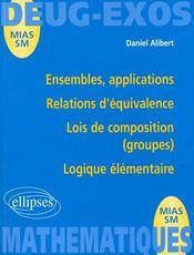 Ensembles, applications ; relations d'équivalence ; lois de composition (groupes) ; logique élémentaire - Intérieur - Format classique