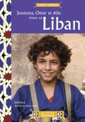 Joumana, Omar et Alia vivent au Liban - Couverture - Format classique