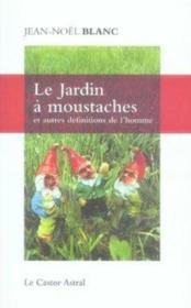 Le jardin à moustaches et autres définitions de l'homme - Couverture - Format classique