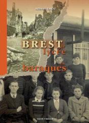 Brest, Le Lycee En Baraques 1945-1955 - Couverture - Format classique