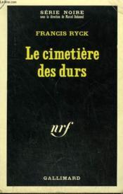 Le Cimetiere Des Durs. Collection : Serie Noire N° 1175 - Couverture - Format classique