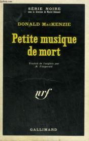 Petite Musique De Mort. Collection : Serie Noire N° 1327 - Couverture - Format classique