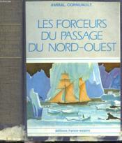 Les Forceurs Du Passage Du Nord-Ouest. - Couverture - Format classique