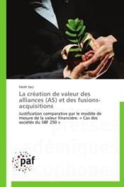 La création de valeur des alliances (AS) et des fusions-acquisitions - Couverture - Format classique