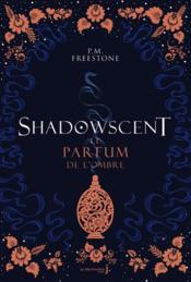 Shadowscent t.1 ; le parfum de l'ombre - Couverture - Format classique
