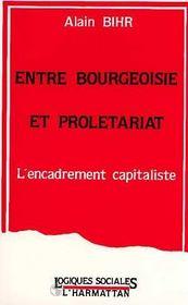 Entre Bourgeoisie Et Proletariat: Encadrement... - Intérieur - Format classique