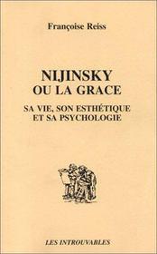 Nijinsky ou la grâce ; sa vie, son esthétique et sa psychologie - Intérieur - Format classique