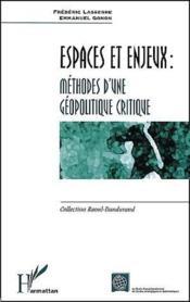 Espaces et enjeux ; méthodes d'une géopolitique critique - Couverture - Format classique