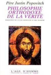 Philosophie Orthodoxe De La Verite Iii - Couverture - Format classique