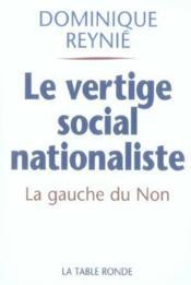 Le vertige social-nationaliste - la gauche du non et le referendum de 2005 - Couverture - Format classique