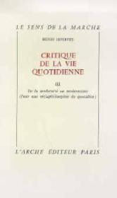 Critique de la vie quotidienne t.3: de la modernite au modernisme (pour une metaphilosophie du quotidien) - Couverture - Format classique