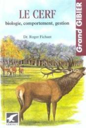 Cerf, Biologie, Comportement, Gestion - Couverture - Format classique
