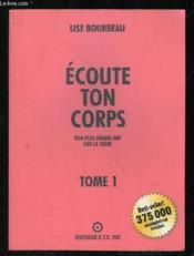 Ecoute Ton Corps - Tome 1 : Ton Plus Grand Ami Sur La Terre - Couverture - Format classique