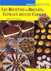 Les recettes de biscuits, gâteaux secs et cookies - Couverture - Format classique