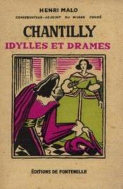 Chantilly, idylles et drames - Couverture - Format classique