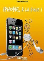 Iphone à la folie ! - Couverture - Format classique