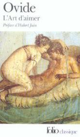 L'art d'aimer ; les remèdes à l'amour ; les produits de beauté pour le visage de la femme - Couverture - Format classique