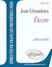 Etude sur Jean Giraudoux ; Electre ; épreuves de français ; Premières L/ES - Intérieur - Format classique