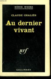 Au Dernier Vivant. Collection : Serie Noire N° 676 - Couverture - Format classique