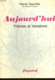 Aujourd'Hui. Themes Et Variations. - Couverture - Format classique