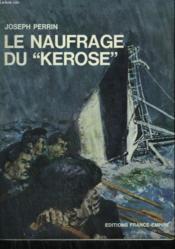 Le Naufrage Du Kerose. - Couverture - Format classique