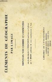 Elements De Geographie Par L'Image, Vues Choisies Et Commentees - Couverture - Format classique
