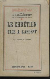 Conferences De Notre Dame De Paris. Le Chretien Face A L'Argent. Vi. Richesse Du Chretien. - Couverture - Format classique