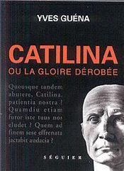 Catilina ou la gloire derobee - Intérieur - Format classique