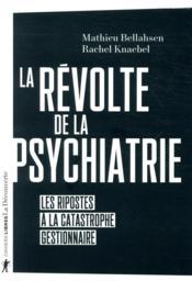 La révolte de la psychiatrie ; les ripostes à la catastrophe gestionnaire - Couverture - Format classique