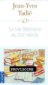 La vie littéraire au XIXe siècle - Intérieur - Format classique