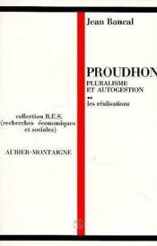 Proudhon, pluralisme et autogestion - t02 - les realisations - Couverture - Format classique