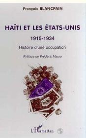 Haiti Et Les Etats-Unis 1915-1934 ; Histoire D'Une Occupation - Intérieur - Format classique