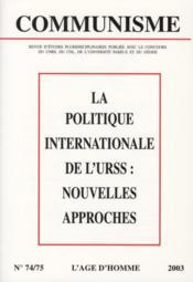 Revue Communisme N.74/75 ; La Politique Internationale De L'Urss : Nouvelles Approches - Couverture - Format classique