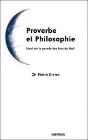 Proverbe et philosophie ; essai sur la pensée des Bwa du Mali - Couverture - Format classique