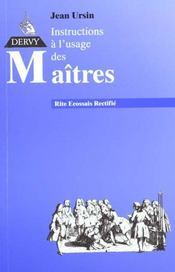 Instructions a l'usage des maitres au rites ecossais rectifie - Intérieur - Format classique