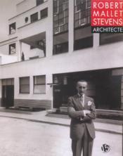 Robert Mallet-Stevens, Architecte - Couverture - Format classique