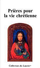 Prieres pour la vie chretienne - Couverture - Format classique