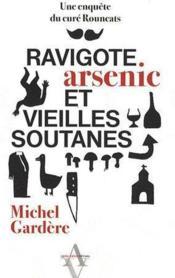 Ravigotes, arsenic et vieille soutane - Couverture - Format classique