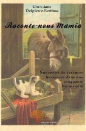 Raconte-nous Mamia ; souvenirs de vacances heureuses dans une craquante Normandie - Couverture - Format classique